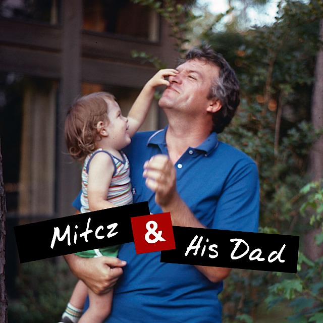 Mitcz & His Dad : Comedians, Self-Disdain, Childhood, Republicans vs. Democrats