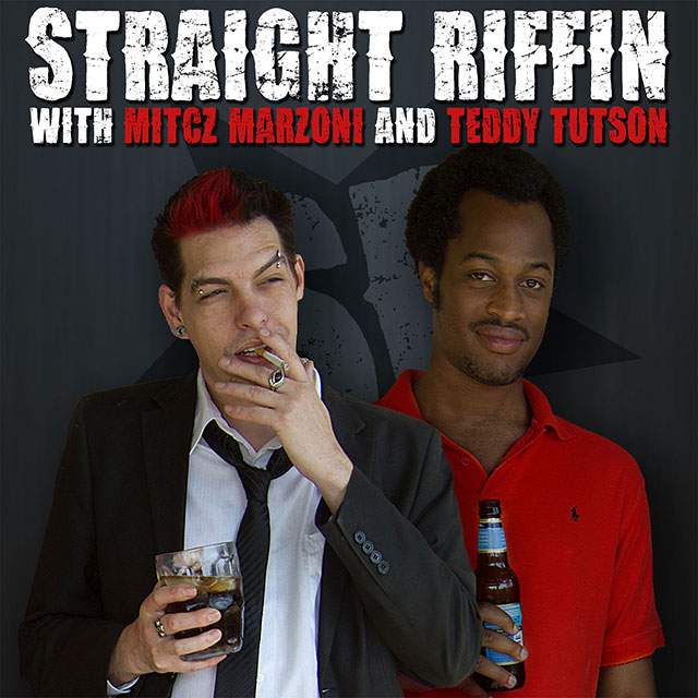 Straight Riffin : Teddy & Mitcz